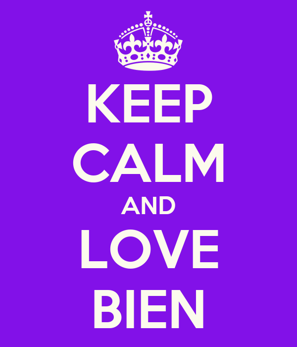 KEEP CALM AND LOVE BIEN