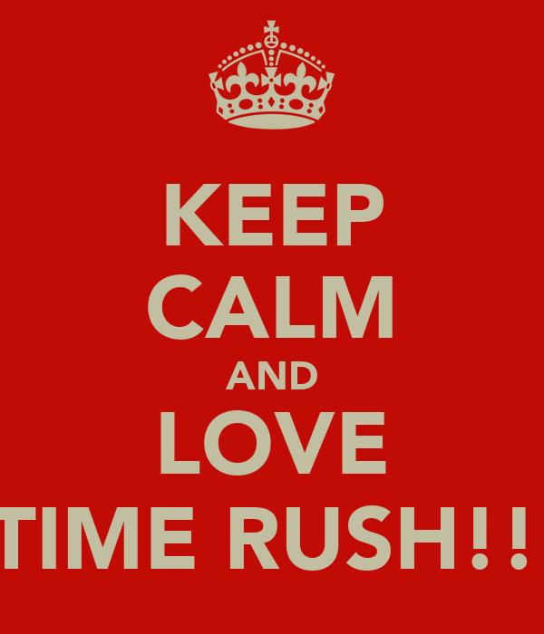 KEEP CALM AND LOVE BIG TIME RUSH!!!!!!!