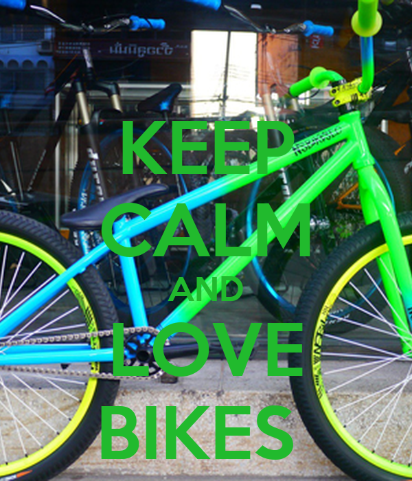 KEEP CALM AND LOVE BIKES