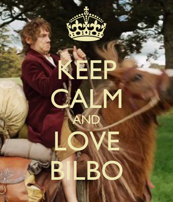 KEEP CALM AND LOVE BILBO