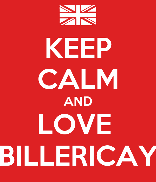 KEEP CALM AND LOVE  BILLERICAY