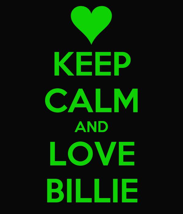 KEEP CALM AND LOVE BILLIE