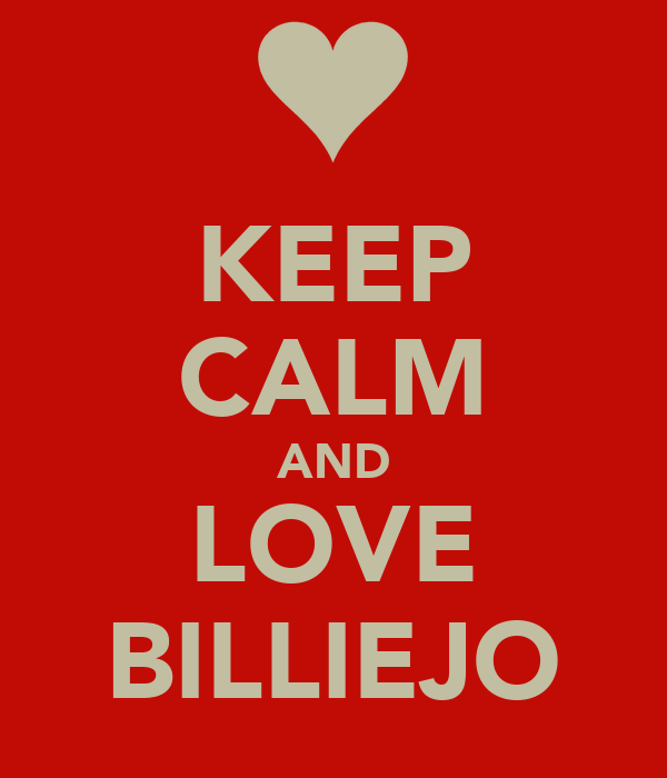 KEEP CALM AND LOVE BILLIEJO