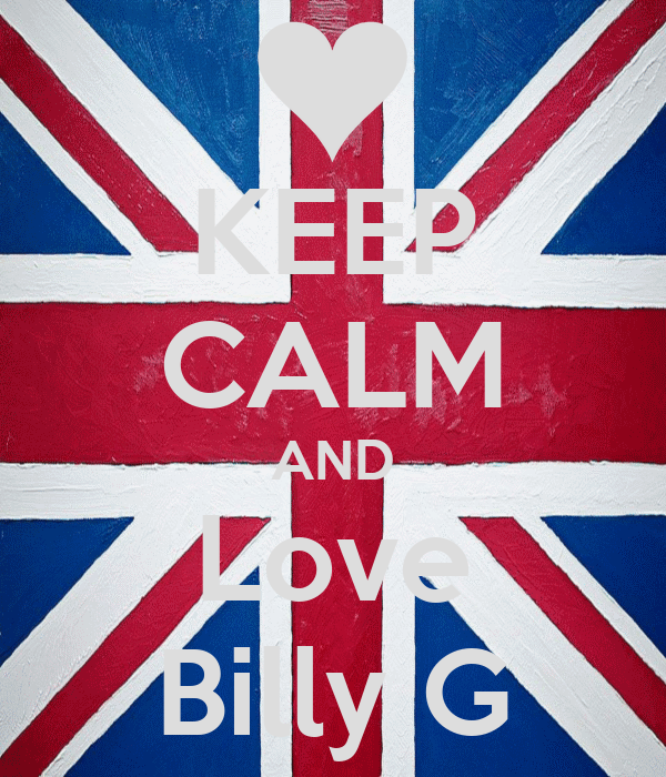 KEEP CALM AND Love Billy G