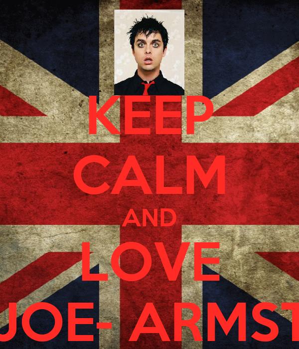 KEEP CALM AND LOVE BILLY JOE- ARMSTRONG
