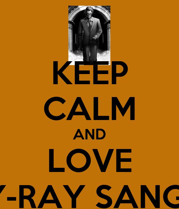 KEEP CALM AND LOVE BILLY-RAY SANGUINE