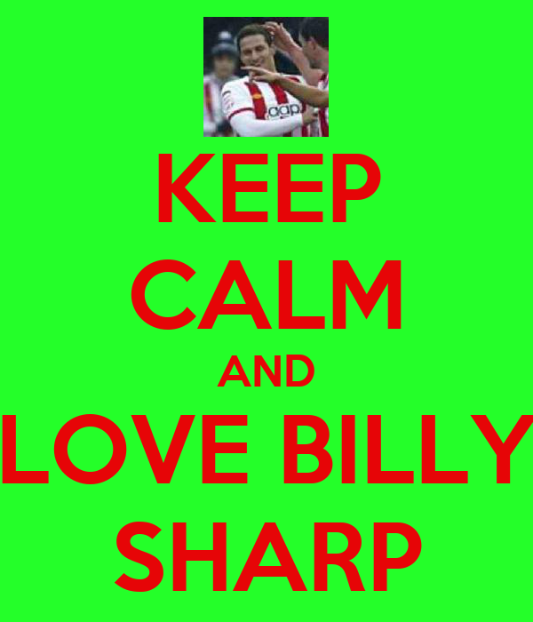 KEEP CALM AND LOVE BILLY SHARP