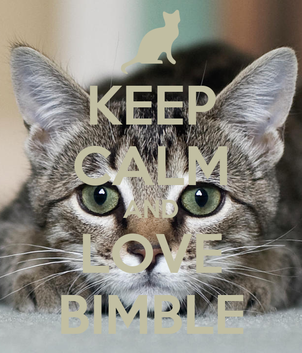 KEEP CALM AND LOVE BIMBLE