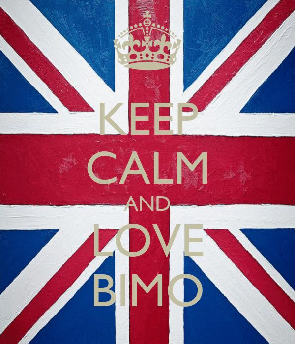 KEEP CALM AND LOVE BIMO