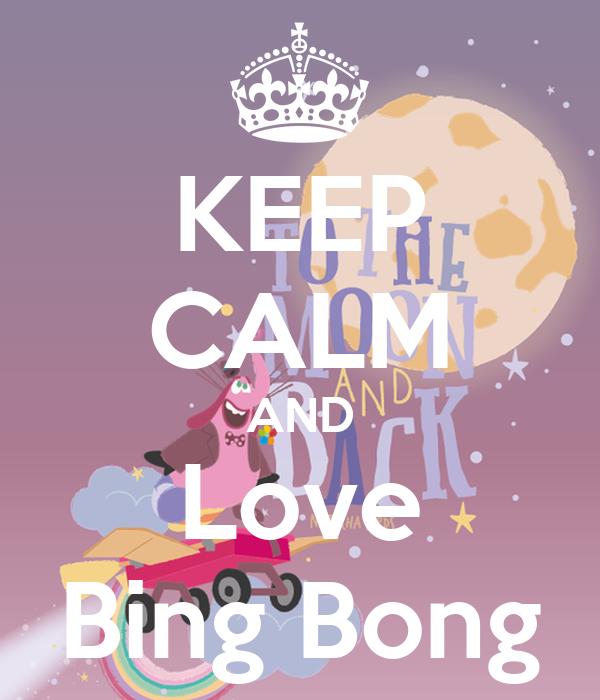 KEEP CALM AND Love Bing Bong