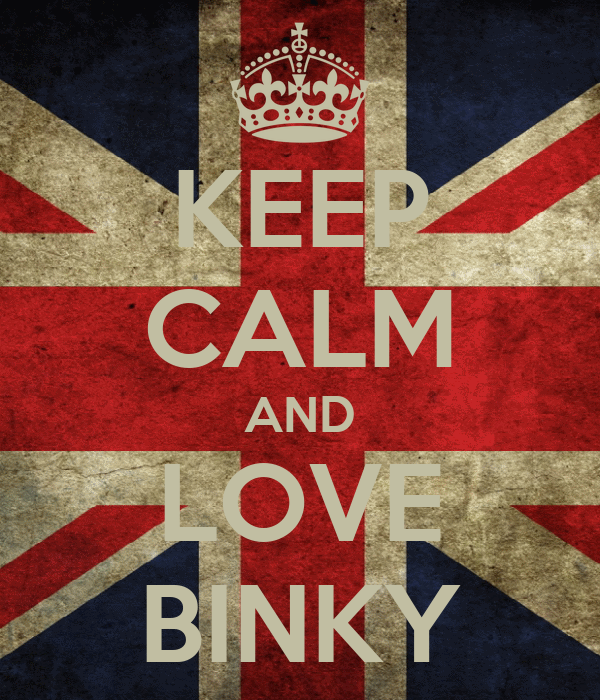 KEEP CALM AND LOVE BINKY