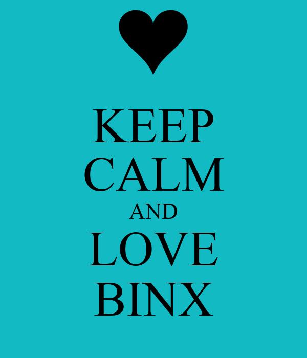 KEEP CALM AND LOVE BINX