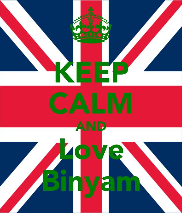 KEEP CALM AND Love Binyam