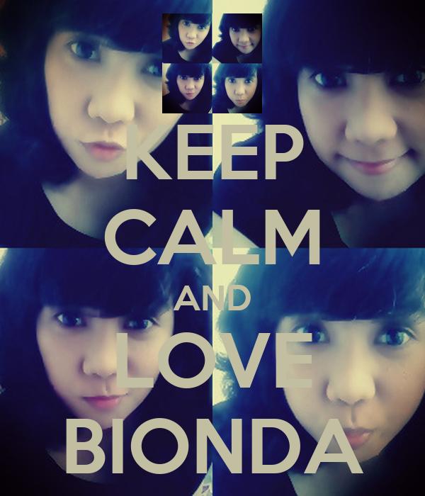 KEEP CALM AND LOVE BIONDA