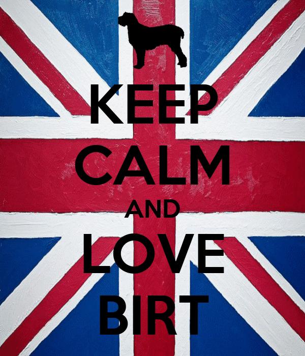KEEP CALM AND LOVE BIRT