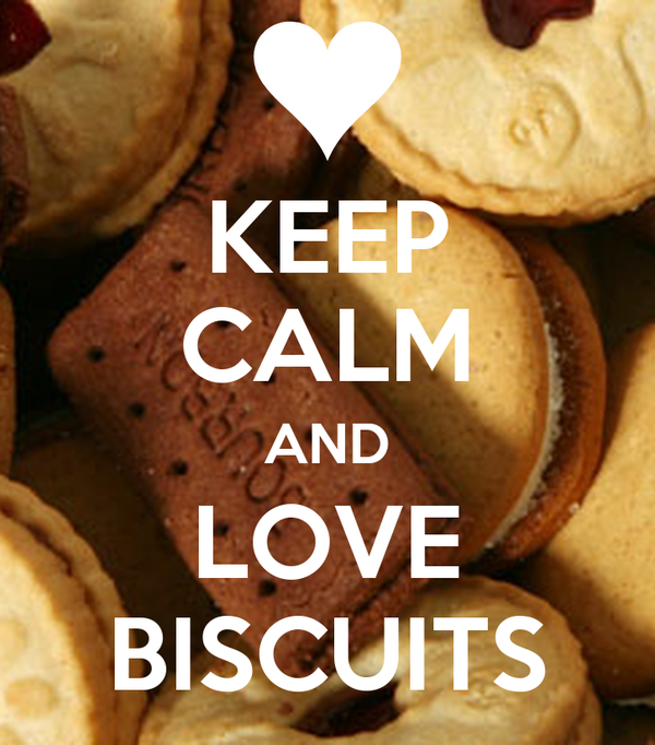 KEEP CALM AND LOVE BISCUITS