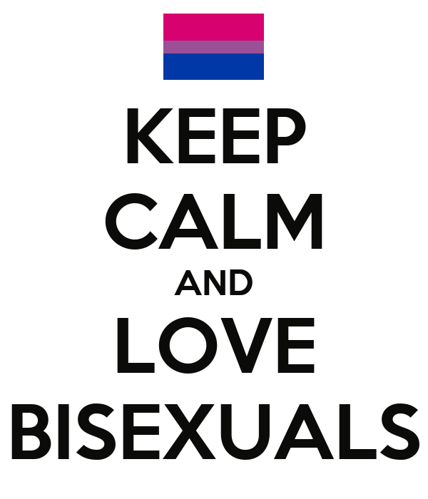KEEP CALM AND LOVE BISEXUALS