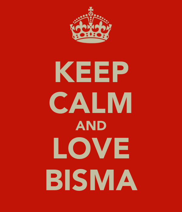 KEEP CALM AND LOVE BISMA