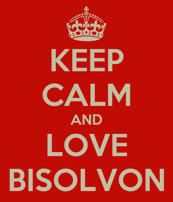 KEEP CALM AND LOVE BISOLVON
