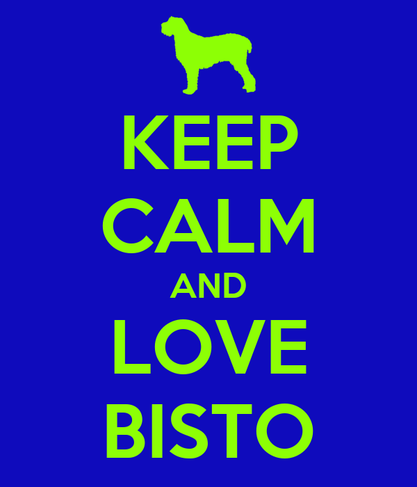 KEEP CALM AND LOVE BISTO