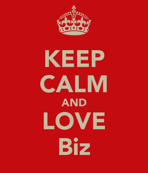 KEEP CALM AND LOVE Biz
