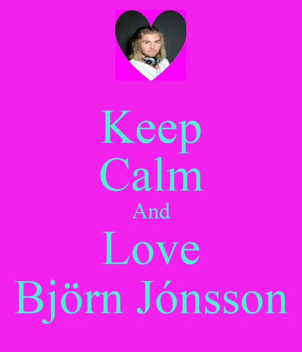 Keep Calm And Love Björn Jónsson