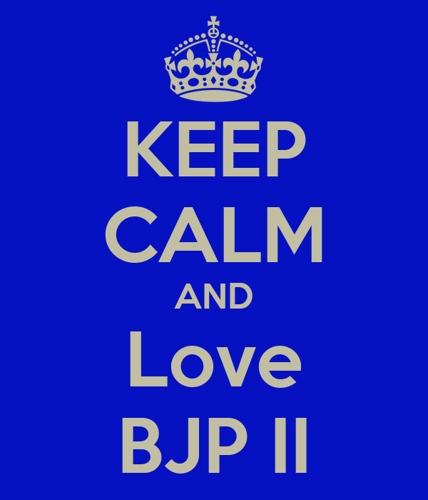 KEEP CALM AND Love BJP II