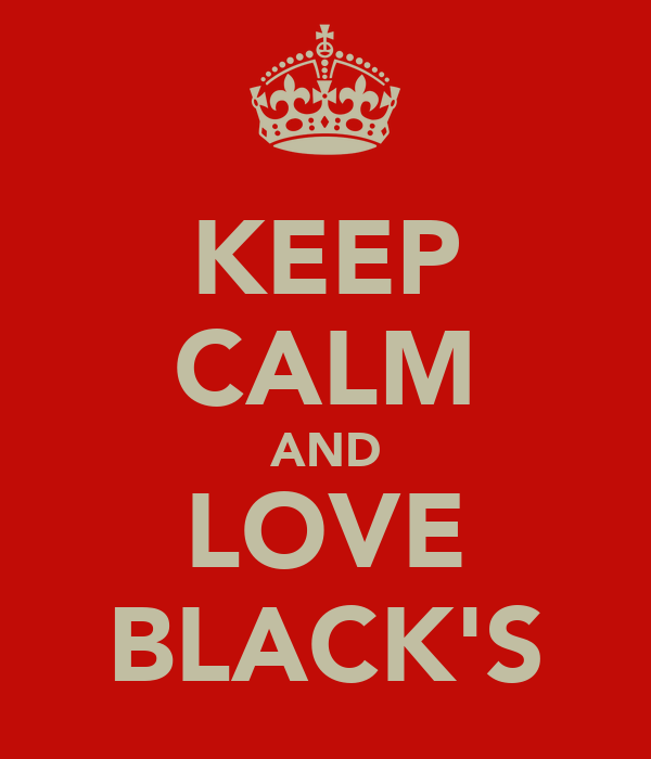 KEEP CALM AND LOVE BLACK'S