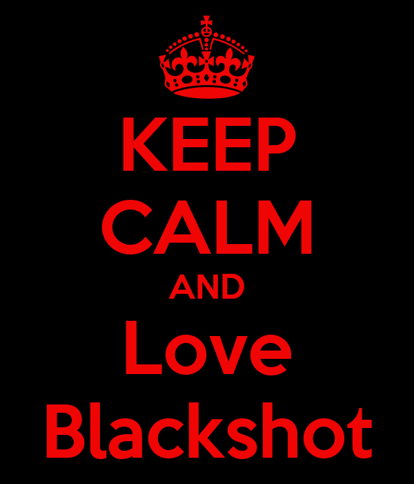 KEEP CALM AND Love Blackshot