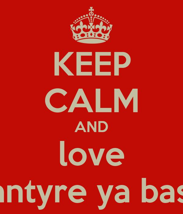 KEEP CALM AND love blantyre ya bassa