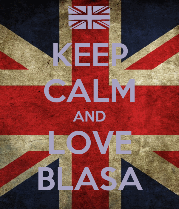 KEEP CALM AND LOVE BLASA