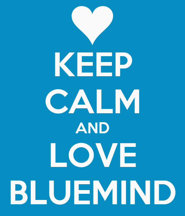 KEEP CALM AND LOVE BLUEMIND