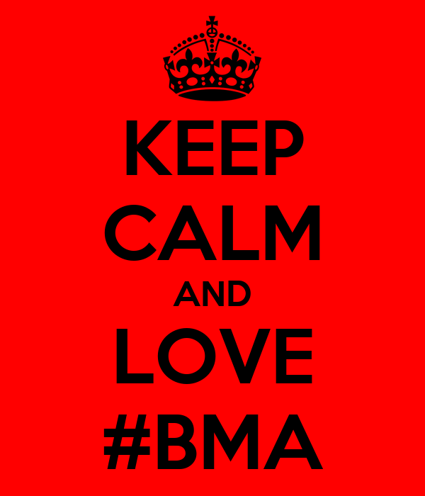 KEEP CALM AND LOVE #BMA