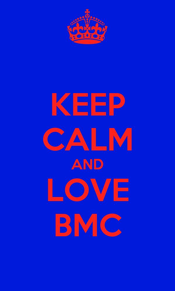 KEEP CALM AND LOVE BMC