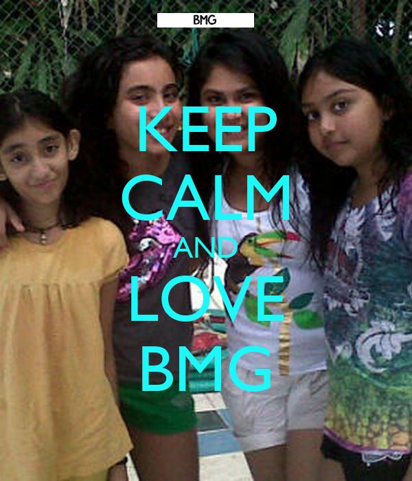 KEEP CALM AND LOVE BMG