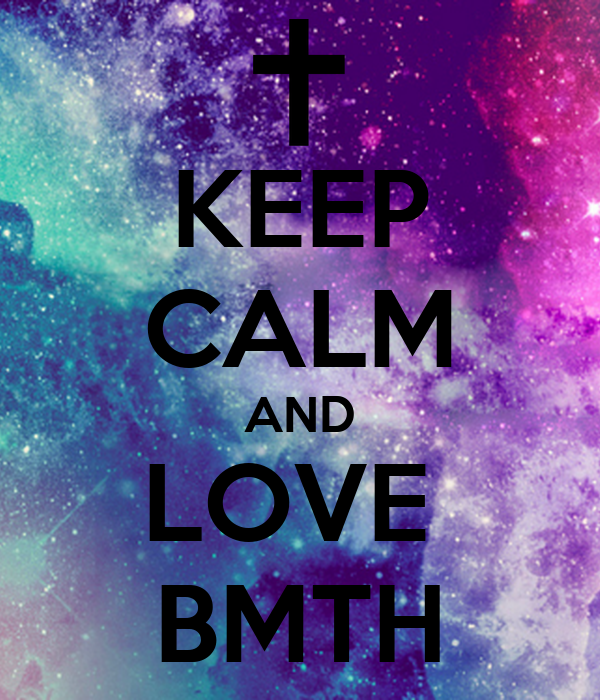 KEEP CALM AND LOVE  BMTH