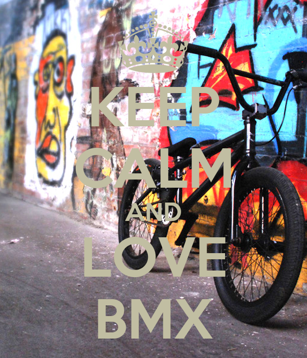 KEEP CALM AND LOVE BMX