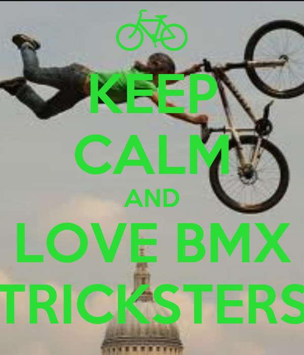 KEEP CALM AND LOVE BMX TRICKSTERS