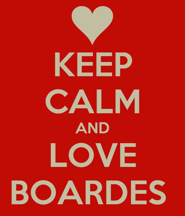 KEEP CALM AND LOVE BOARDES
