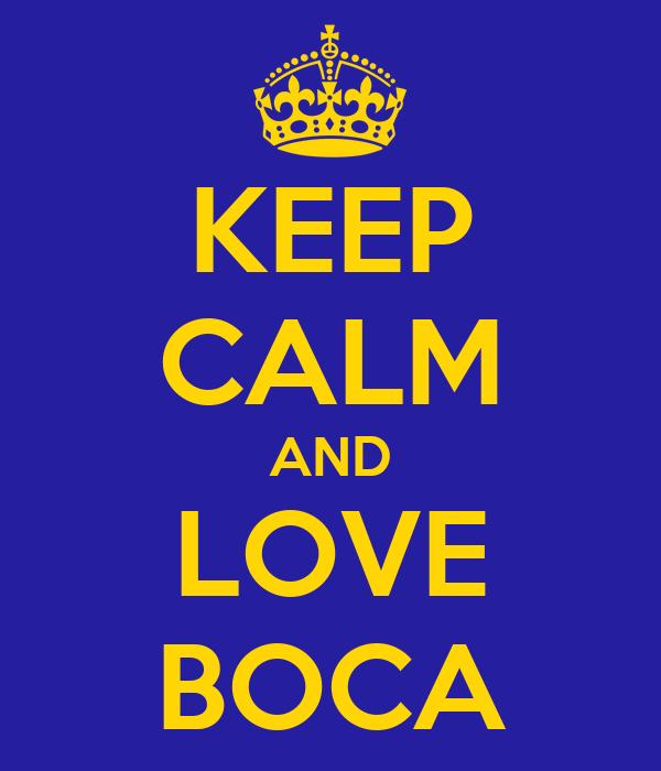 KEEP CALM AND LOVE BOCA