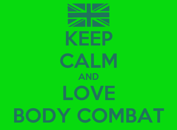 KEEP CALM AND LOVE BODY COMBAT