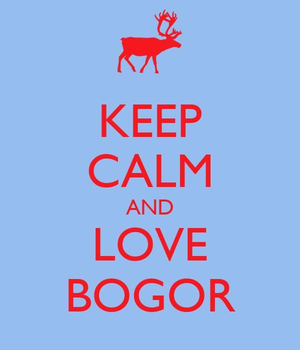 KEEP CALM AND LOVE BOGOR