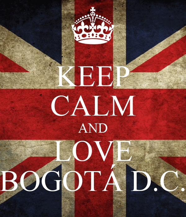 KEEP CALM AND LOVE BOGOTÁ D.C.