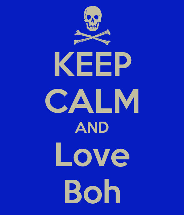 KEEP CALM AND Love Boh