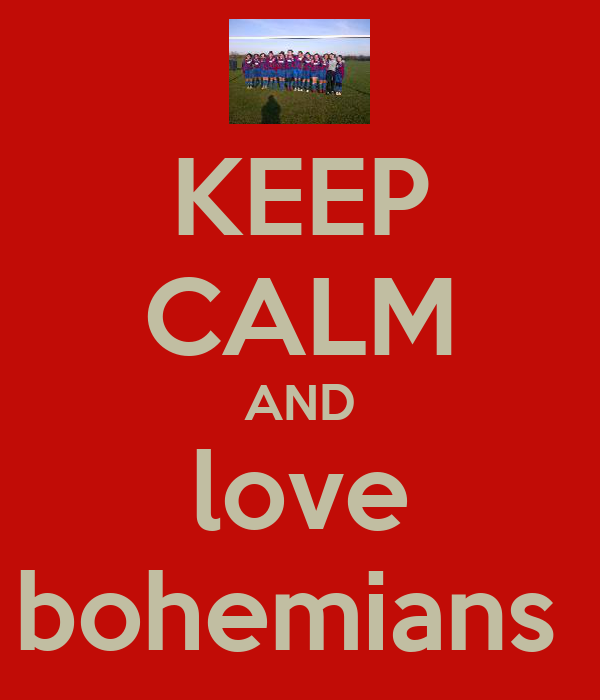 KEEP CALM AND love bohemians