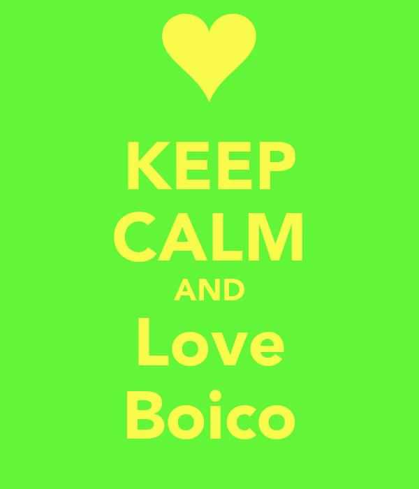 KEEP CALM AND Love Boico