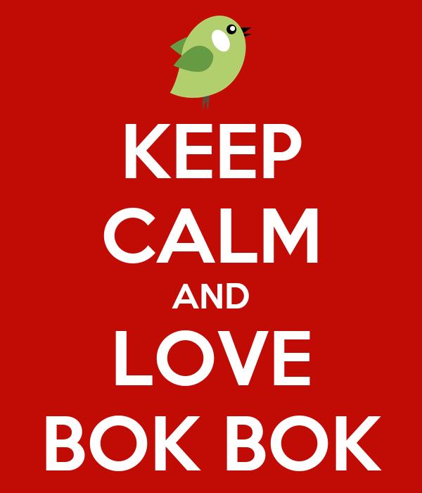 KEEP CALM AND LOVE BOK BOK
