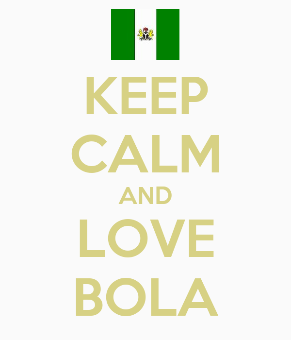 KEEP CALM AND LOVE BOLA