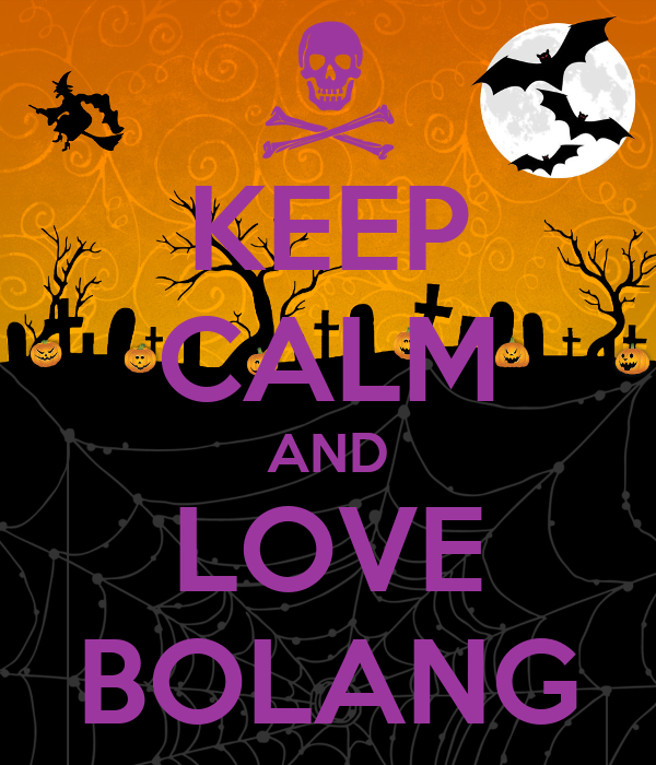 KEEP CALM AND LOVE BOLANG
