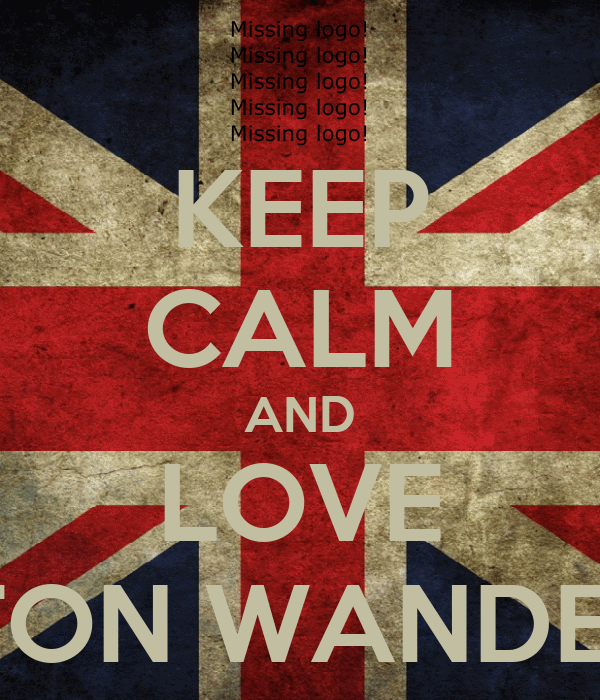 KEEP CALM AND LOVE BOLTON WANDERERS